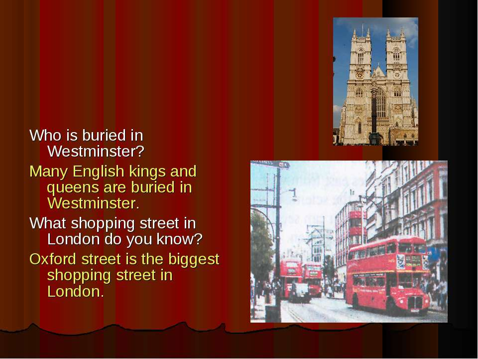 Who is buried in Westminster? Many English kings and queens are buried in Wes...
