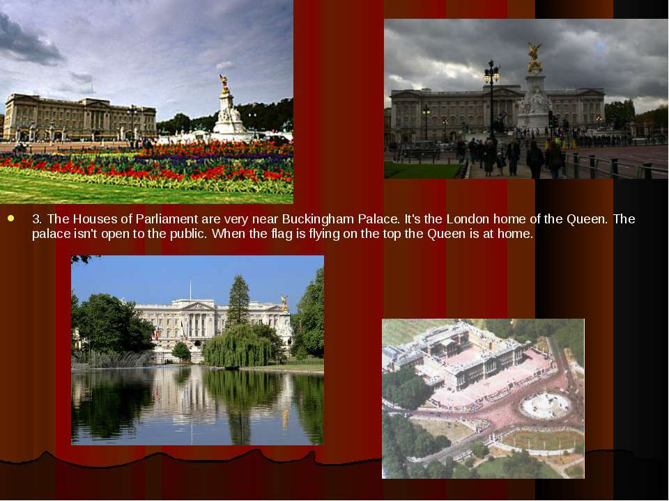 3. The Houses of Parliament are very near Buckingham Palace. It's the London ...
