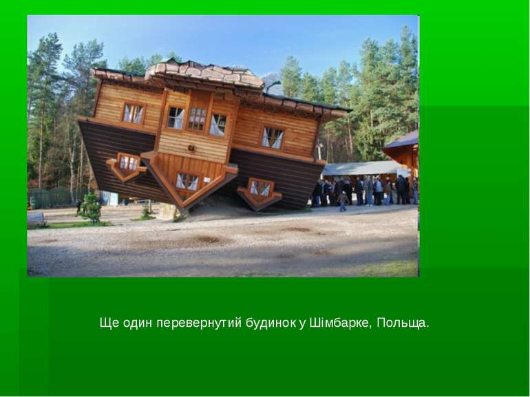 Ще один перевернутий будинок у Шімбарке, Польща.
