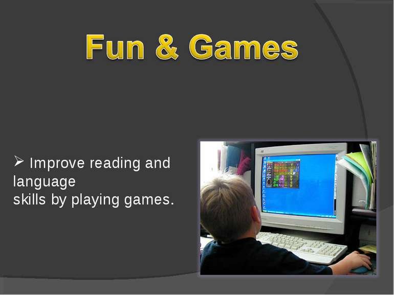 Improve reading and language skills by playing games.