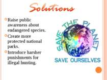 Raise public awareness about endangered species. Create more protected nation...