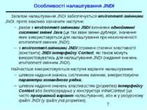 Особливості налаштування JNDI Загалом налаштування JNDI забезпечується enviro...