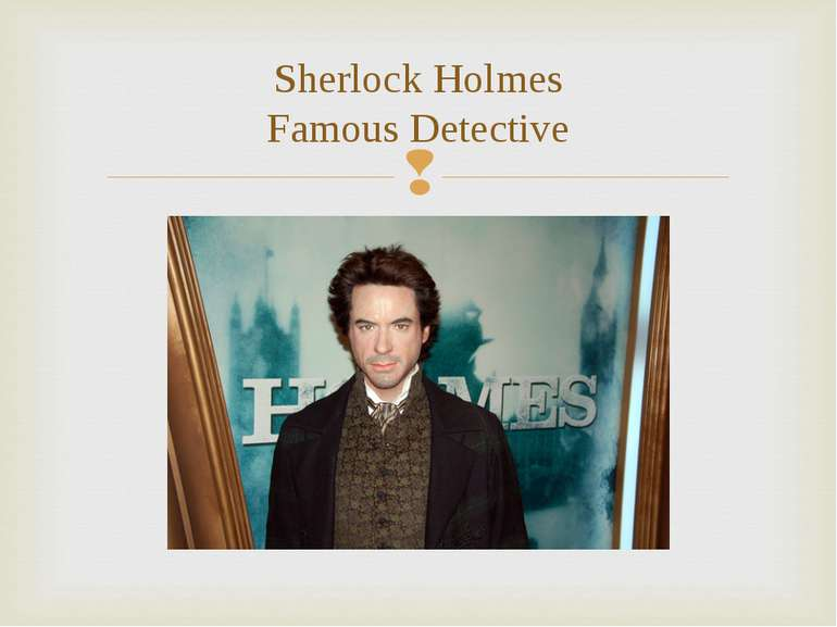 Sherlock Holmes Famous Detective
