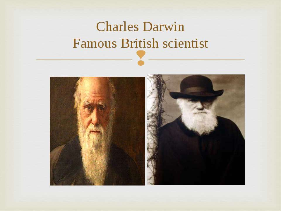 Charles Darwin Famous British scientist