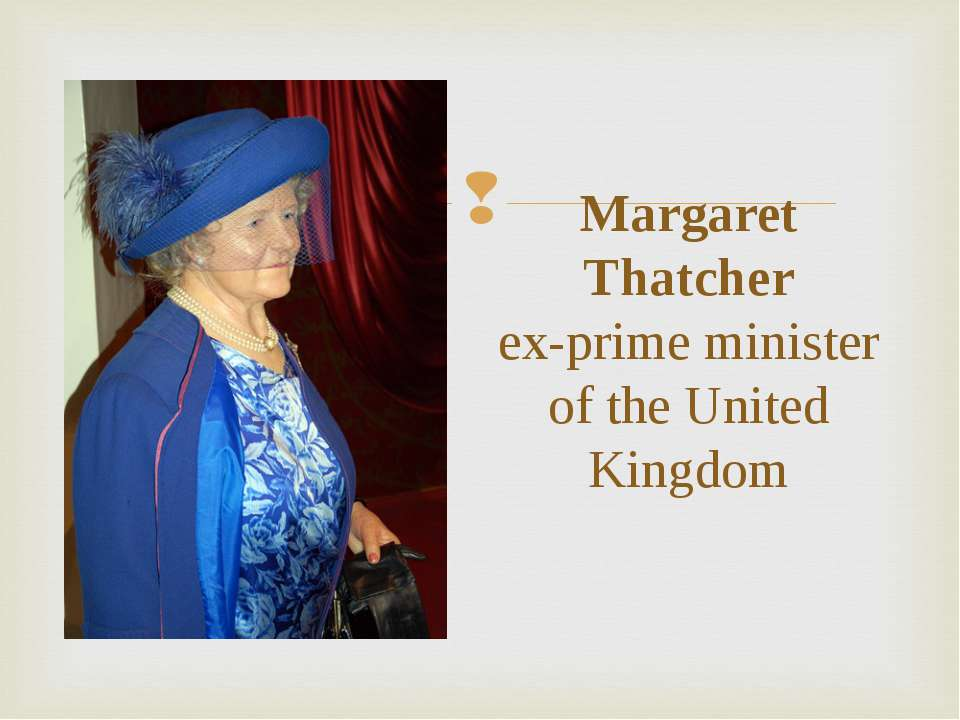 Margaret Thatcher ex-prime minister of the United Kingdom