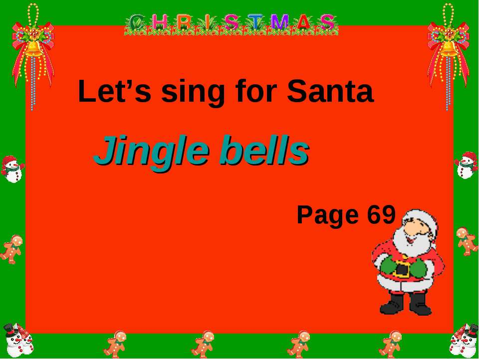 Let's sing for Santa Page 69 Jingle bells
