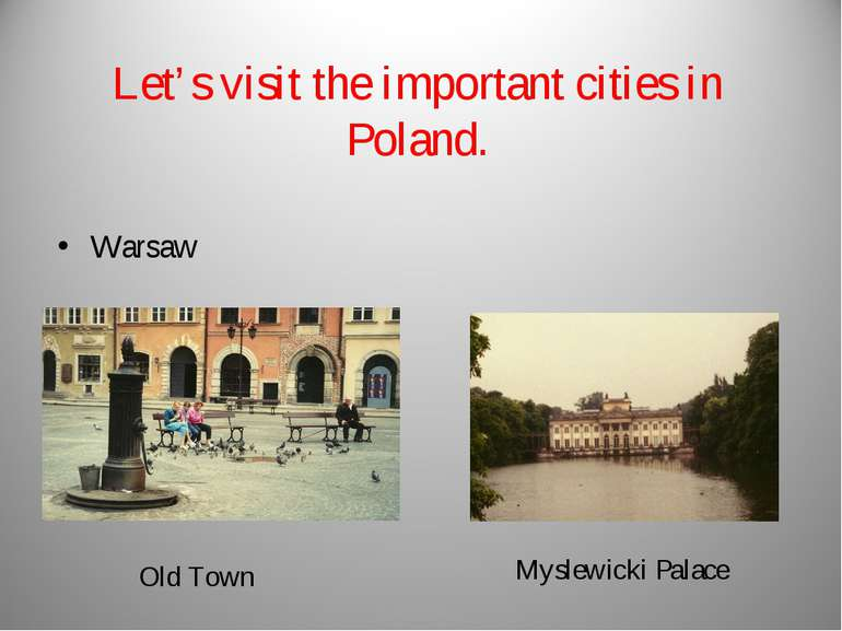 Let's visit the important cities in Poland. Warsaw Old Town Myslewicki Palace