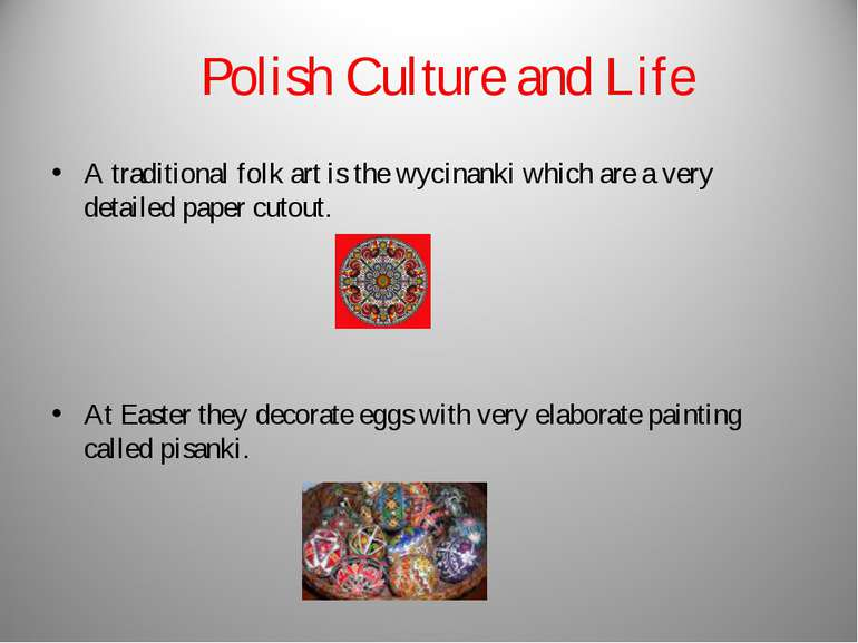 Polish Culture and Life A traditional folk art is the wycinanki which are a v...