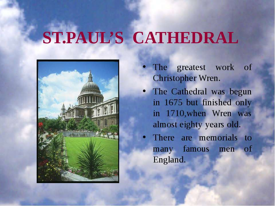 ST.PAUL'S CATHEDRAL The greatest work of Christopher Wren. The Cathedral was ...