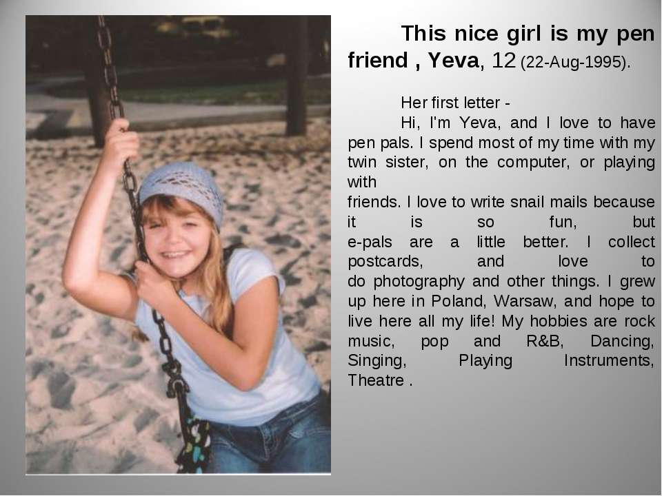 This nice girl is my pen friend , Yeva, 12 (22-Aug-1995). Her first letter - ...