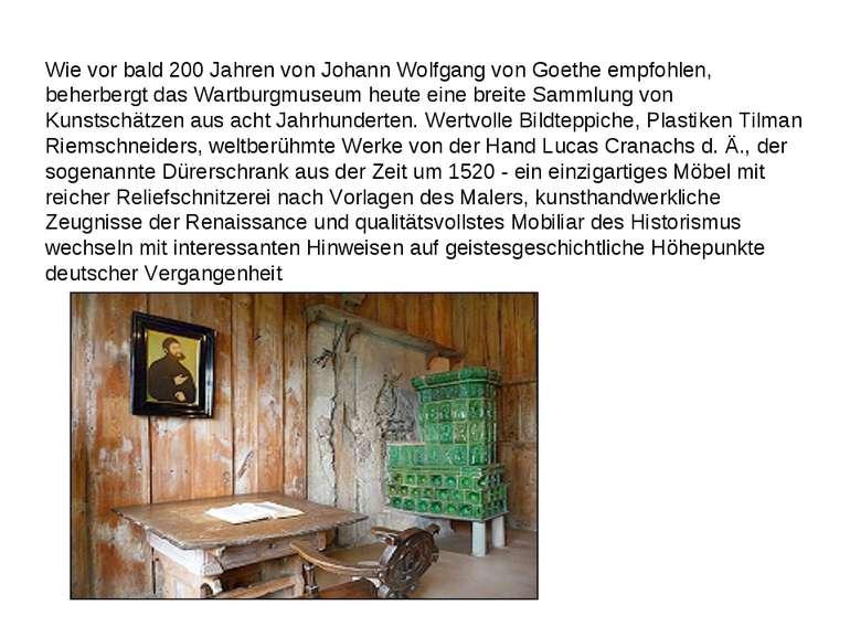 Wie vor bald 200 Jahren von Johann Wolfgang von Goethe empfohlen, beherbergt ...
