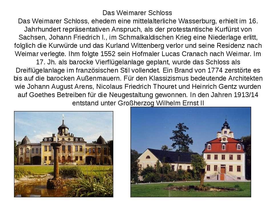Das Weimarer Schloss Das Weimarer Schloss, ehedem eine mittelalterliche Wasse...