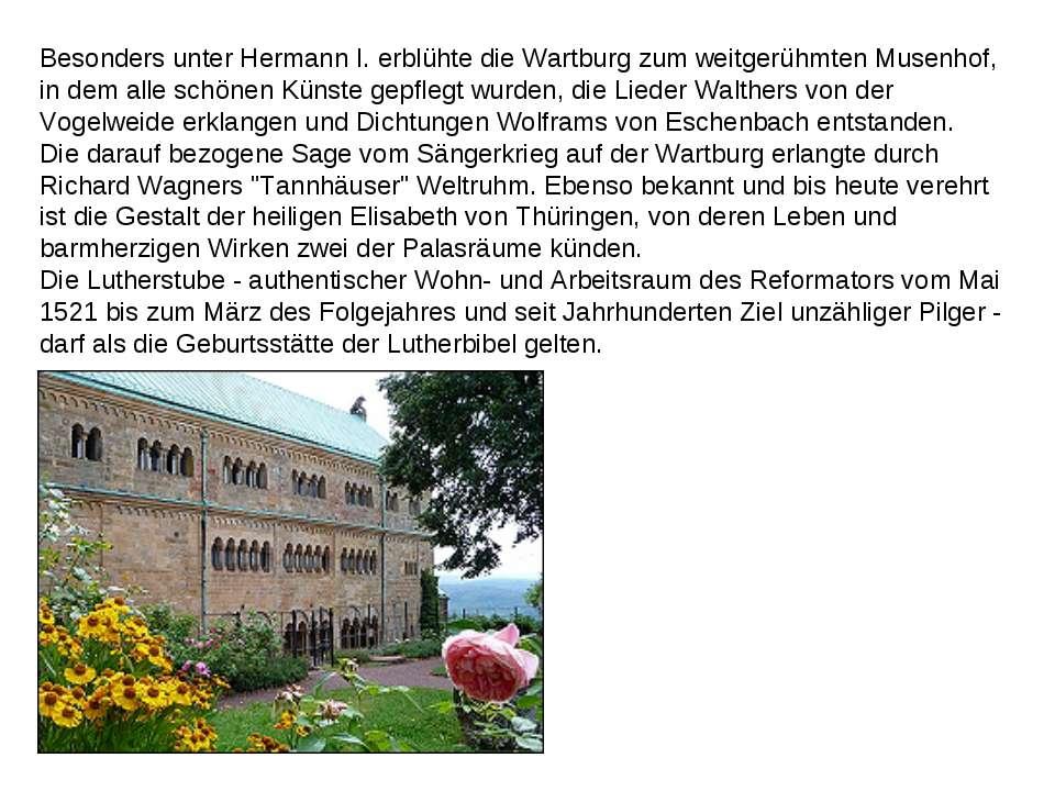 Besonders unter Hermann I. erblühte die Wartburg zum weitgerühmten Musenhof, ...