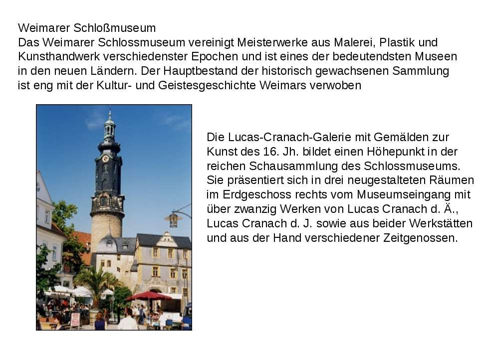 Weimarer Schloßmuseum Das Weimarer Schlossmuseum vereinigt Meisterwerke aus M...