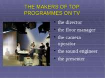THE MAKERS OF TOP PROGRAMMES ON TV the director the floor manager the camera ...