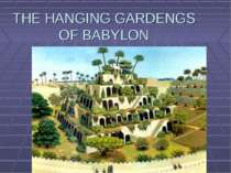 THE HANGING GARDENGS OF BABYLON