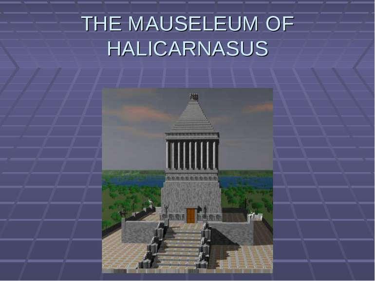 THE MAUSELEUM OF HALICARNASUS
