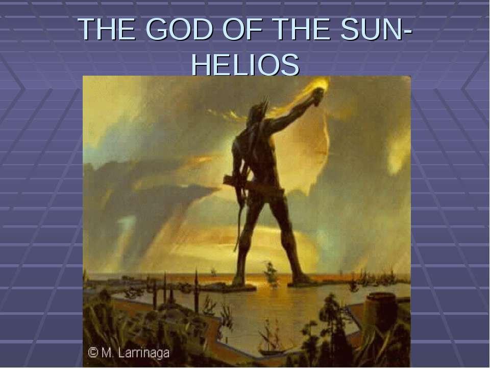THE GOD OF THE SUN-HELIOS