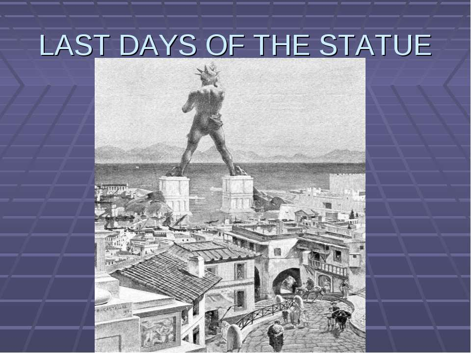 LAST DAYS OF THE STATUE