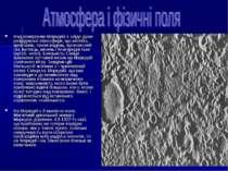 Над поверхнею Меркурія є сліди дуже розрідженої атмосфери, що містить, крім г...