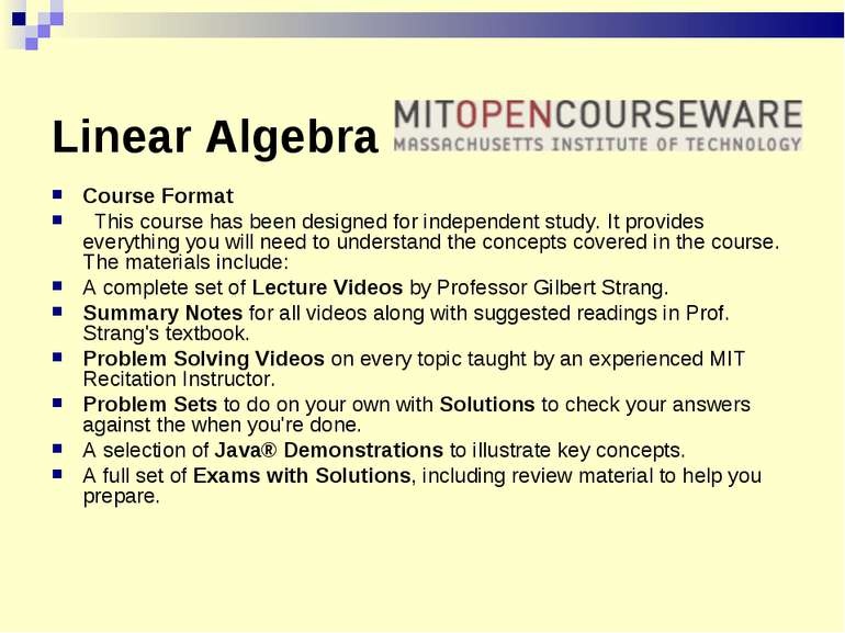 Linear Algebra Course Format This course has been designed for independent st...