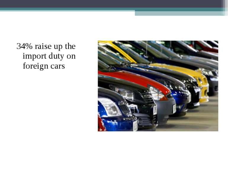 34% raise up the import duty on foreign cars