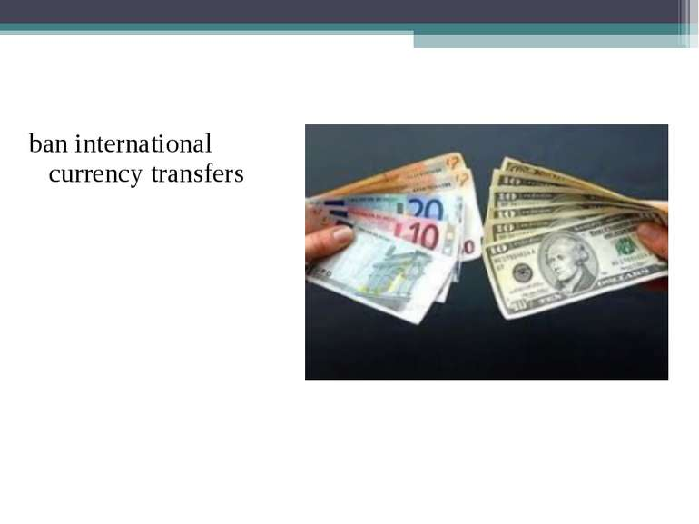 ban international currency transfers