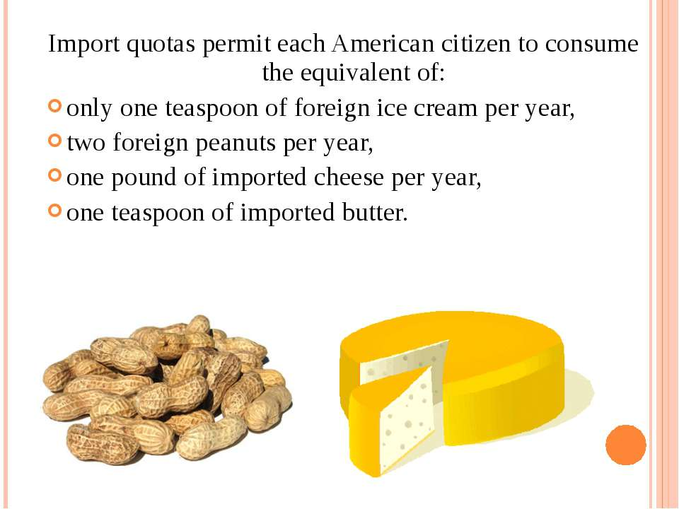 Import quotas permit each American citizen to consume the equivalent of: only...