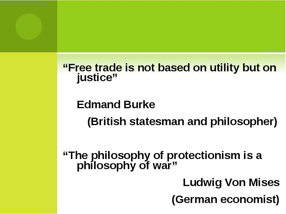 """""""Free trade is not based on utility but on justice"""" Edmand Burke (British sta..."""