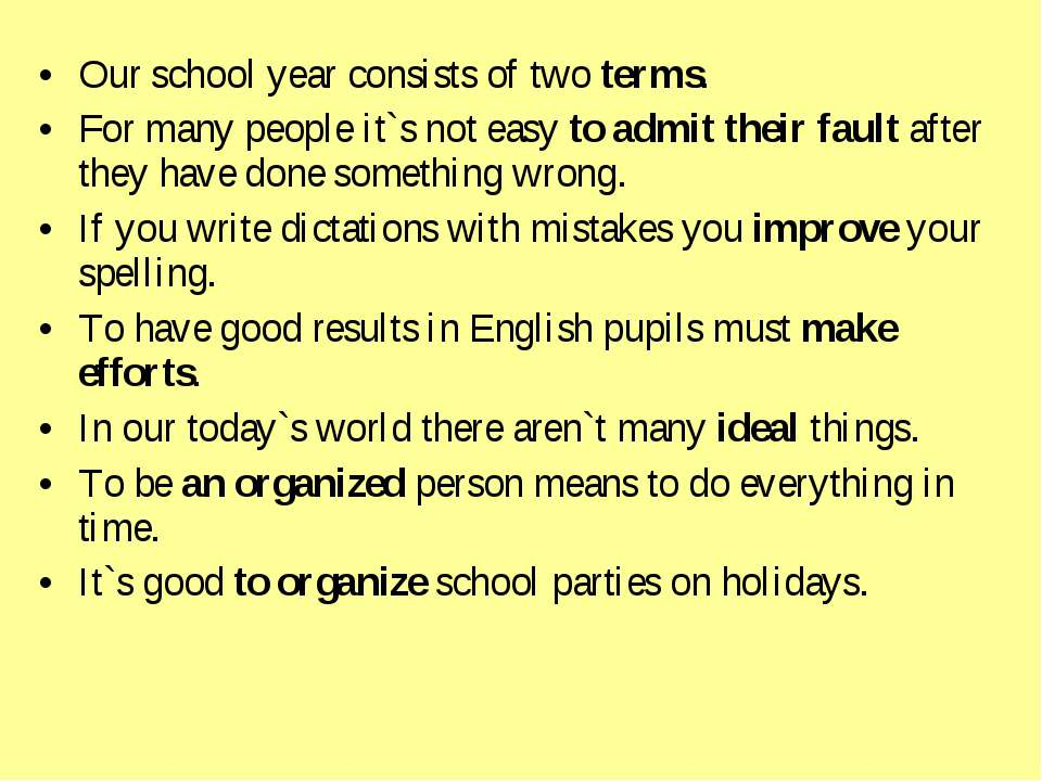 Our school year consists of two terms. For many people it`s not easy to admit...