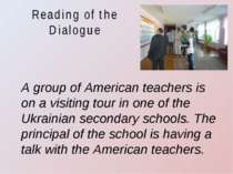 Reading of the Dialogue A group of American teachers is on a visiting tour in...
