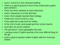Iryna`s school is a four-storeyed building. There is a sports ground in front...