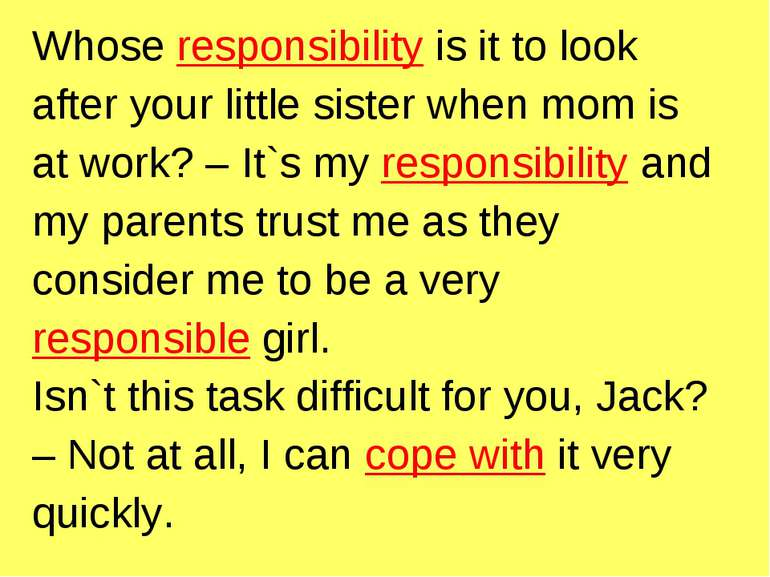 Whose responsibility is it to look after your little sister when mom is at wo...