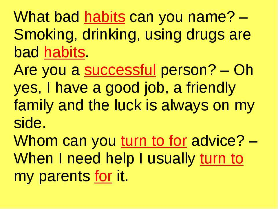 What bad habits can you name? – Smoking, drinking, using drugs are bad habits...
