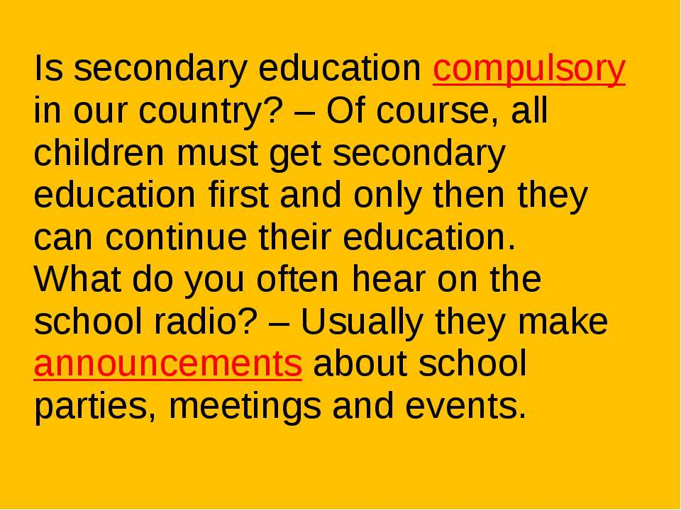 Is secondary education compulsory in our country? – Of course, all children m...