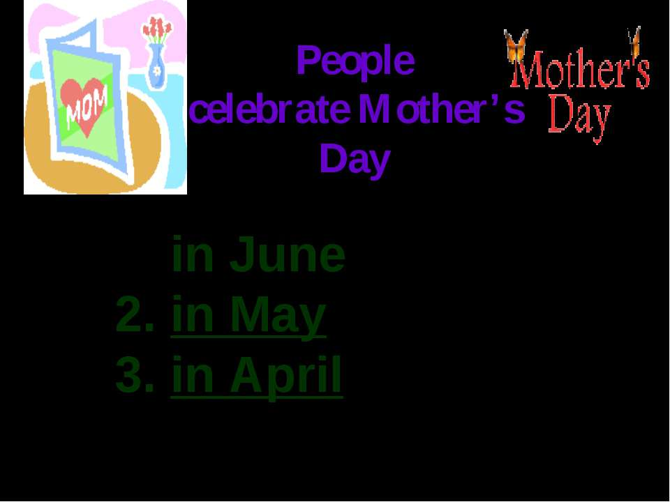 People celebrate Mother's Day in June in May in April