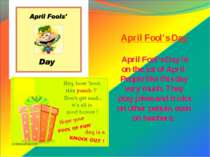 April Fool's Day April Fool's Day is on the 1st of April. People like this da...