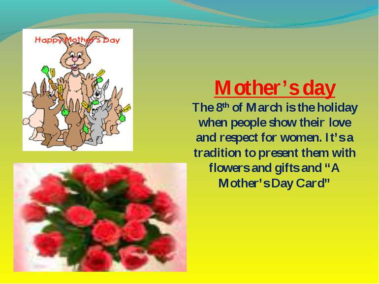 Mother's day The 8th of March is the holiday when people show their love and ...