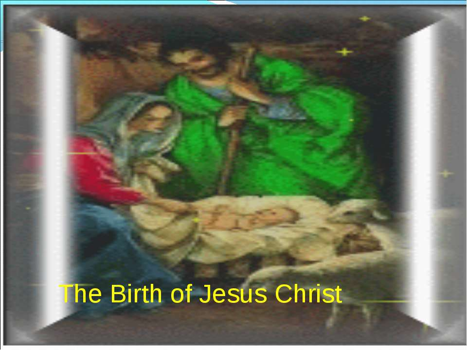 The Birth of Jesus Christ