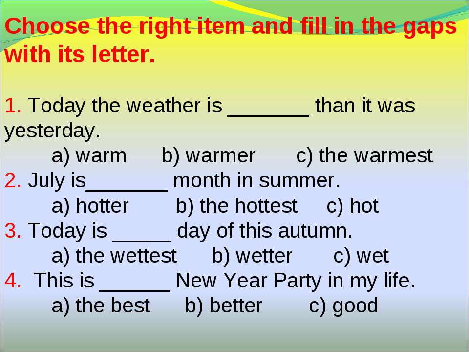Choose the right item and fill in the gaps with its letter. 1. Today the weat...
