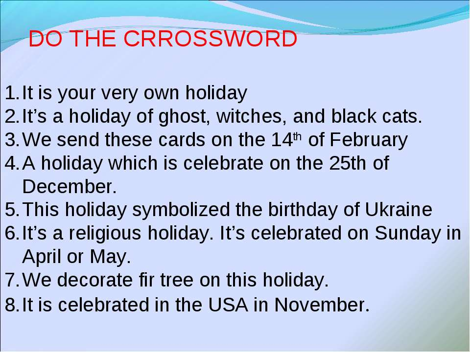 DO THE CRROSSWORD It is your very own holiday It's a holiday of ghost, witche...