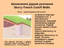 Заповнення рідким розчином Slurry-Trench Cutoff Walls Slurry – рідкий будівел...