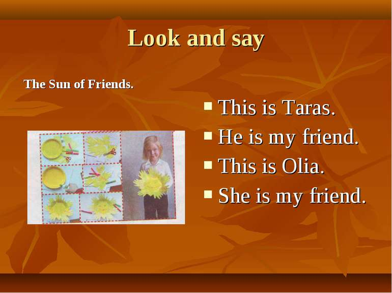 The Sun of Friends. This is Taras. He is my friend. This is Olia. She is my f...