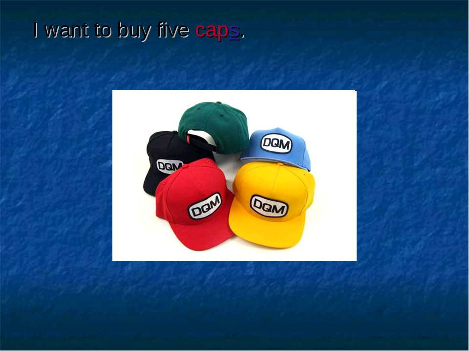 I want to buy five caps.