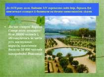 До 1678 року, коли Людовик XIV перенести сюди двір, Версаль був невеличким се...