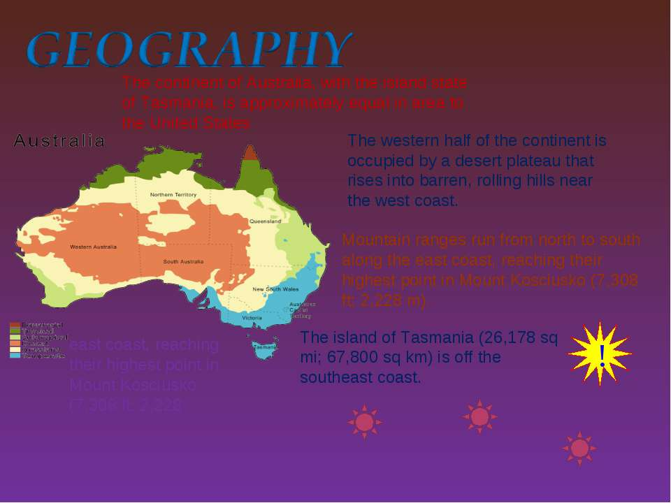 ! The continent of Australia, with the island state of Tasmania, is approxima...