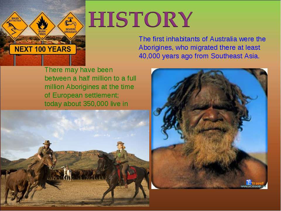 The first inhabitants of Australia were the Aborigines, who migrated there at...