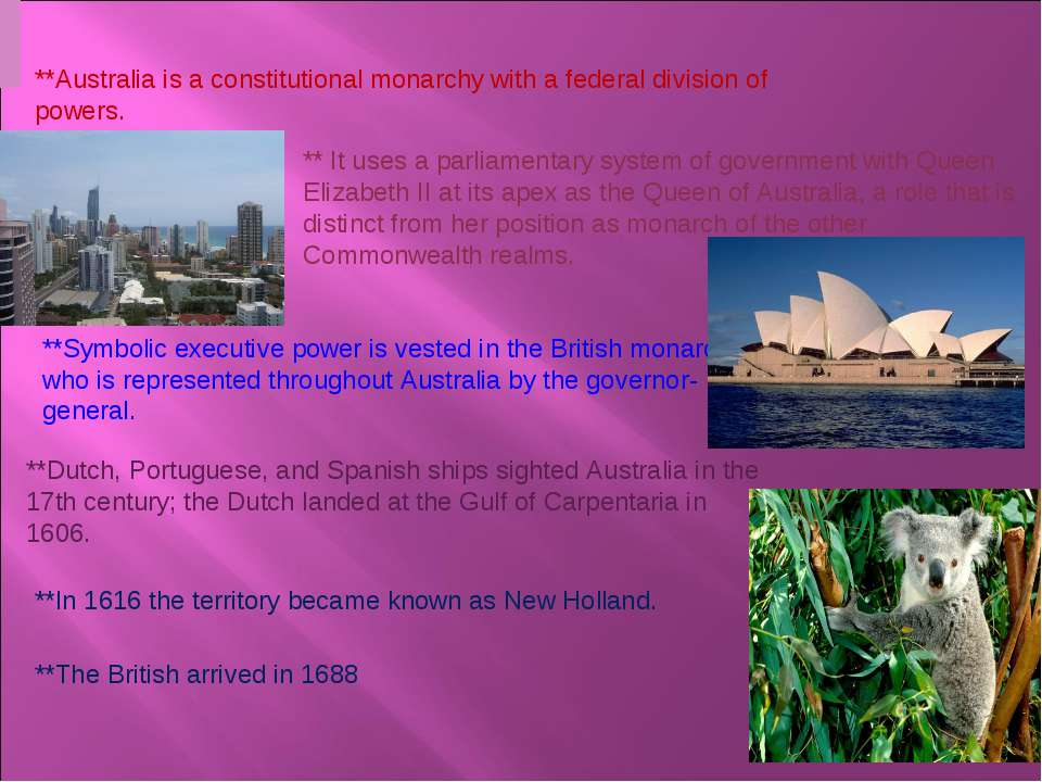 **Australia is a constitutional monarchy with a federal division of powers. *...