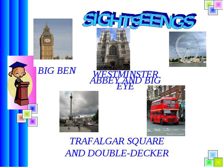 BIG BEN WESTMINSTER ABBEY AND BIG EYE TRAFALGAR SQUARE AND DOUBLE-DECKER