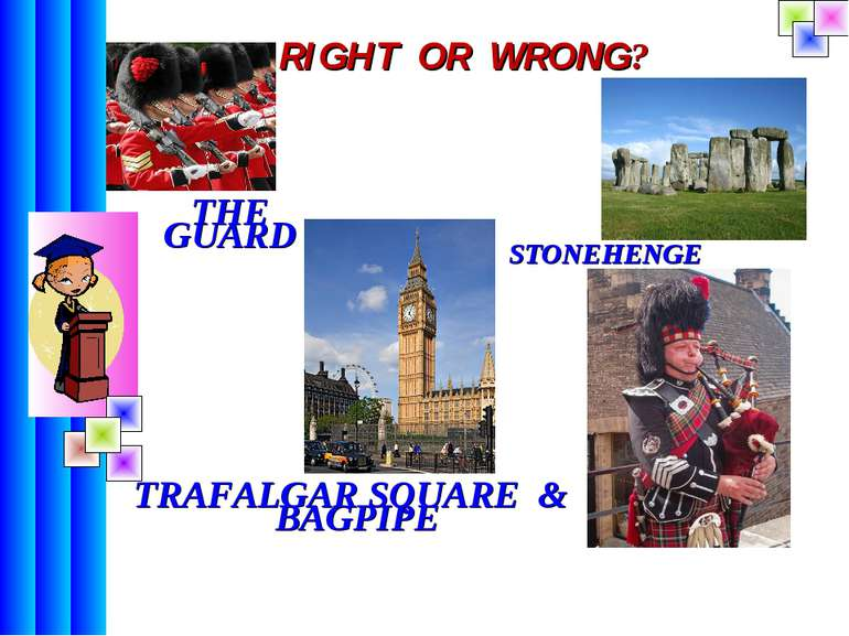 RIGHT OR WRONG? THE GUARD STONEHENGE TRAFALGAR SQUARE & BAGPIPE